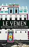 Le Yémen - Par-delà les marges du Monde (Biographies Historiques) - Format Kindle - 9782213689418 - 15,99 €