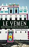 Le Yémen : Par-delà les marges du Monde par Bonnefoy
