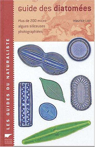 Guide des diatomées : Plus de 200 micro-algues silicieuses photographiées