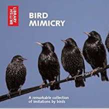 Bird Mimicry: A Remarkable Collection of Imitations by Birds