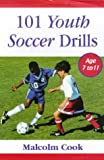 101 Youth Soccer Drills: Age 7-11