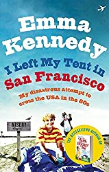 I Left My Tent in San Francisco by Emma Kennedy (2012-04-26)