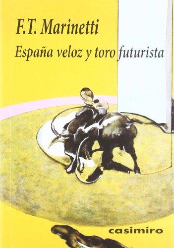 España Veloz Y Toro Futurista (Historia (casimiro)) por Filippo Tommaso Marinetti