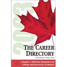 The Career Directory: Canada's Best Employers for Recent College and University Graduates. (Career Directory: Make the Most of Your Degree or Diploma)