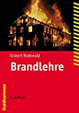 Brandlehre (Fachbuchreihe Brandschutz) - Gisbert Rodewald