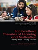 Sociocultural Theories of Learning and Motivation: Looking Back, Looking Forward (Research on Sociocultural Influences on Motivation and Learn)