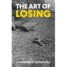 The Art of Losing: A Thinkerbeat Anthology