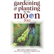 By Nick Kollerstrom Gardening and Planting by the Moon 2012 [Paperback]