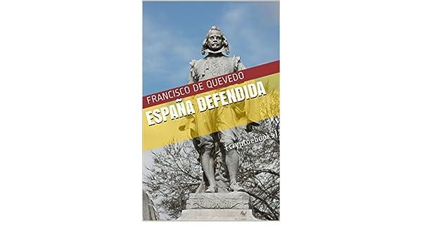España defendida (Spanish Edition) eBook: de Quevedo, Francisco: Amazon.co.uk: Kindle Store