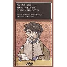 Aforismos de las Cartas y Relaciones de Antonio Pérez, Secretario de Felipe II (Larumbe)