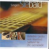 Singen Sie bald mit: Beliebte Lieder von Manfred Siebald für die Gemeinde (hänssler music)