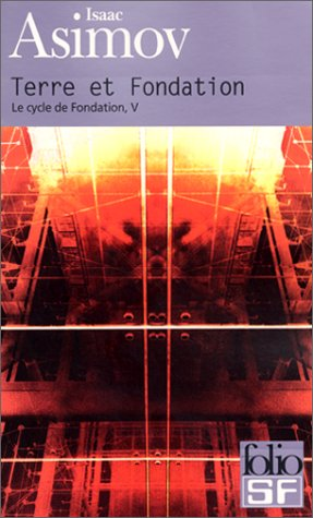 Le cycle de Fondation Tome 5 : Terre et Fondation