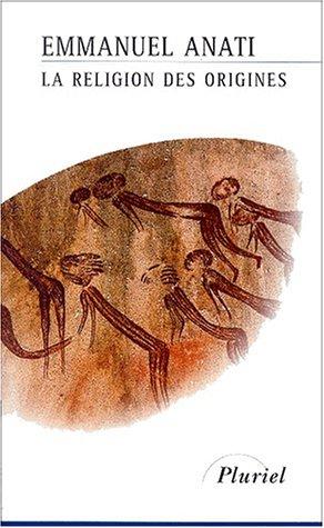 La religion des origines par Emmanuel Anati