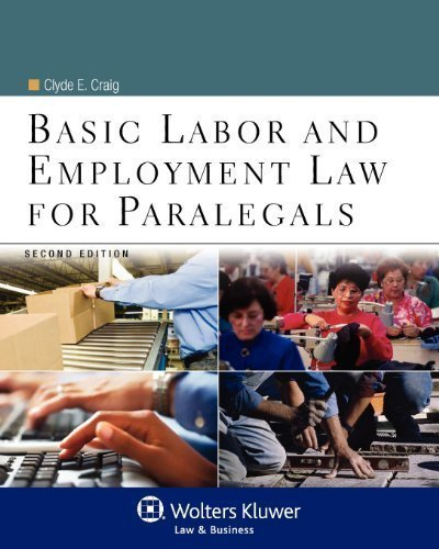 Basic Labor & Employment Law for Paralegals, Second Edition (Aspen College) 2nd (second) Edition by Clyde E. Craig published by Aspen Publishers (2012)