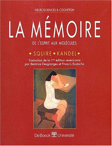 La mémoire : De l'esprit aux molécules