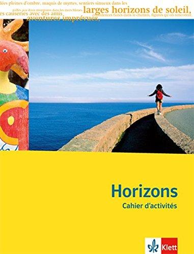 Preisvergleich Produktbild Horizons - Oberstufe / 11./12. Klasse bei G8 / 12./13. Klasse bei G9: Horizons - Oberstufe / Cahier d'activités mit CD-ROM: 11./12. Klasse bei G8 / 12./13. Klasse bei G9