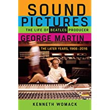 Sound Pictures: The Life of Beatles Producer George Martin, The Later Years, 1966–2016