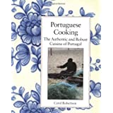 Portuguese Cooking: The Authentic and Robust Cuisine of Portugal by Carol Robertson (1993-07-06)