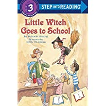Little Witch Goes to School (Step-Into-Reading, Step 3) by Deborah Hautzig (1998-08-04)