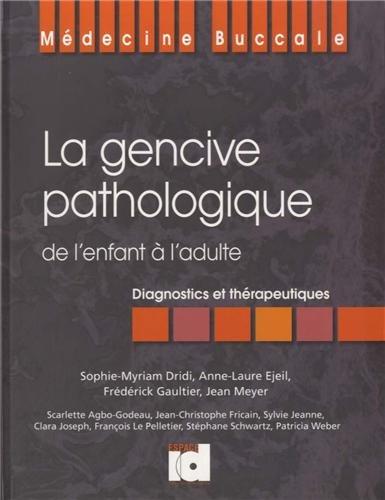La gencive pathologique de l'enfant à l'adulte : Diagnostics et thérapeutiques