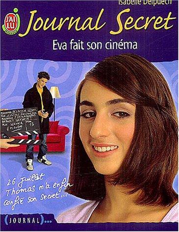 Journal secret, Tome : Eva fait son cinéma par Isabelle Delpuech