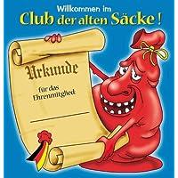 Udo Schmidt Riesiges Schild *Willkommen Im Club Der Alten Säcke*