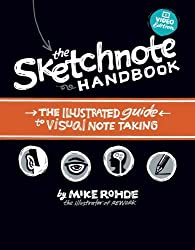 The Sketchnote Handbook Video Edition: the illustrated guide to visual note taking by Mike Rohde (2012-12-13)