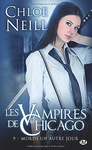 Les Vampires de Chicago, Tome 9: Mords un autre