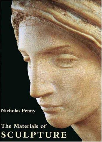 The Materials of Sculpture di Nicholas Penny