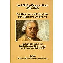 Geistliche und weltliche Lieder für Singstimme und Gitarre von Carl Philipp Emanuel Bach - Spielpartitur - Herausgeber Christa Golf