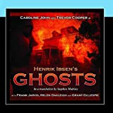 Theatre Classics: Ghosts by Henrik Ibsen