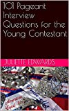 101 Pageant Interview Questions for the Young Contestant