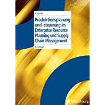 Produktionsplanung und -steuerung im Enterprise Resource Planning und Supply Chain Management