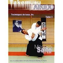 Takemusu Aïkido, Tome 3 :