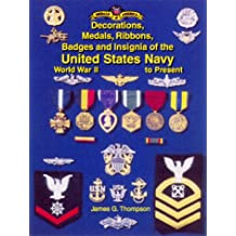 The Decorations, Medals, Ribbons, Badges and Insignia of the United States Navy: World War II to Present