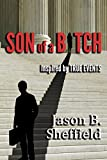 Book cover image for Son of a Bitch: inspired by true events
