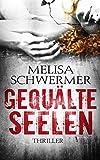 Gequälte Seelen: Thriller von Melisa Schwermer