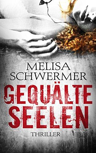 Buchseite und Rezensionen zu 'Gequälte Seelen: Thriller' von Melisa Schwermer