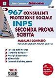 967 consulenti protezione sociale INPS. Seconda prova scritta. Manuale completo. Con espansioni online