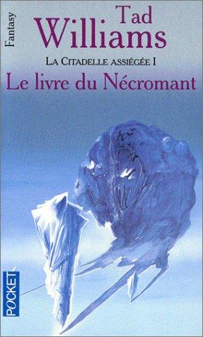 L'Arcane des épées, tome 3 : La citatadelle assiégée, volume 1 - Le Livre du nécromant