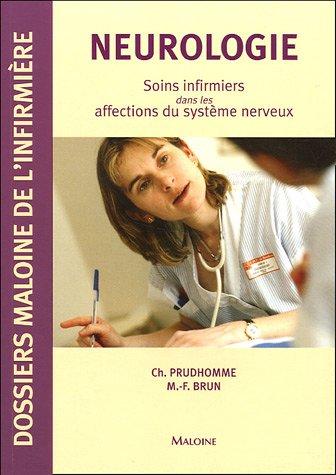 Neurologie : Soins infirmiers dans les affections du système nerveux