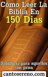 Cómo leer la Biblia en 150 días: Sabiduría para aquellos con prisa (Spanish Edition)