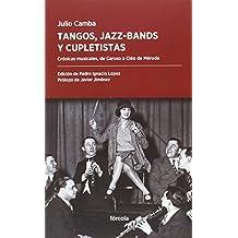 Tangos, Jazz-Bands Y Cupletistas (Periplos)