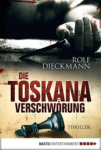 Die Toskana-Verschwörung: Thriller -
