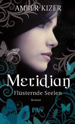 Preisvergleich Produktbild Meridian - Flüsternde Seelen: Roman