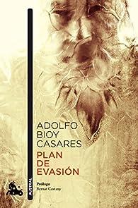 Plan de evasión par Adolfo Bioy Casares