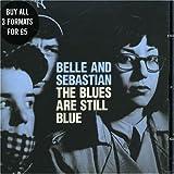 Belle & Sebastian : The Blues are Still Blue