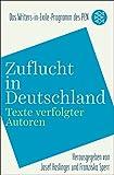 Zuflucht in Deutschland: Texte verfolgter Autoren -