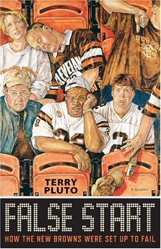 False Start: How the New Browns Were Set Up to Fail por Terry Pluto