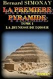 La Premiere Pyramide: La jeunesse de Djoser: Volume 1 (Serie La Première Pyramide)